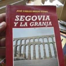 Libros de segunda mano: LIBRO SEGOVIA Y LA GRANJA JOSÉ CARLOS BRASAS 1989 ED. LANCIA L-9352. Lote 51608632