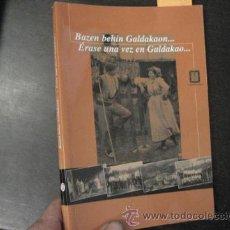 Libri di seconda mano: ERASE UNA VEZ EN GALDAKAO , CIRILO DAVILA, AYUNTAMIENTO GALDAKAO ED, REF RR33 NUEVO LOCAL. Lote 51791384