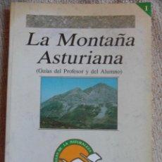 Libros de segunda mano: LA MONTAÑA ASTURIANA. (GUIAS DEL PROFESOR Y DEL ALUMNO). AULAS DE LA NATURALEZA, FELECHOSA, ALLER. P. Lote 51941435