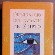 Libros de segunda mano: DICCIONARIO DEL AMANTE DE EGIPTO. ROBERT SOLÉ. PAIDÓS. 2003. 1ª EDICIÓN. DIBUJOS DE JULIEN SOLÉ.. Lote 51994351