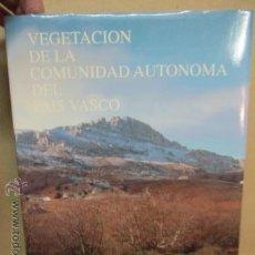 Libros de segunda mano: VEGETACION EN LA COMUNIDAD AUTONOMA DEL PAIS VASCO - COMO NUEVO. Lote 52125629