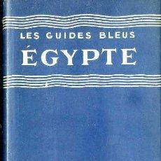 Libros de segunda mano: GUIDES BLEUS EGYPTE 1956. Lote 52294823