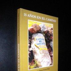 Libros de segunda mano: 15 AÑOS EN EL CAMINO / LAUREANO VICTOR GARCIA DIEZ. Lote 52313108