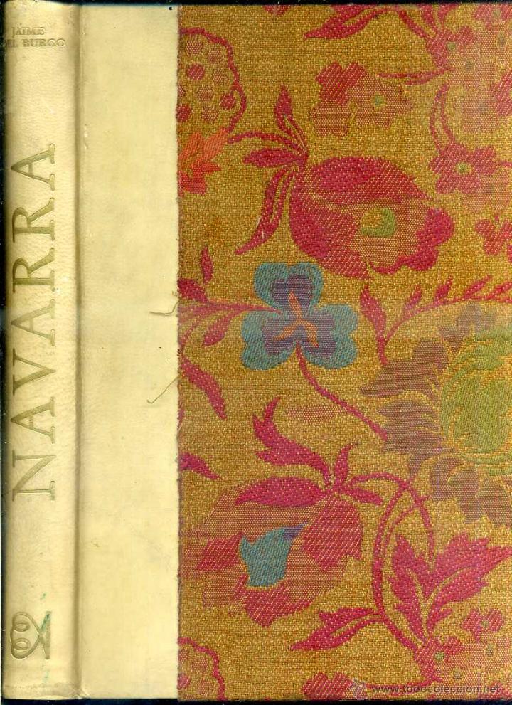 JAIME DEL BURGO : NAVARRA (1972) EDICIÓN DE LUJO, NUMERADO Y FIRMADO POR AUTOR E ILUSTRADOR (Libros de Segunda Mano - Geografía y Viajes)