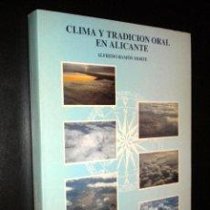 Libros de segunda mano: CLIMA Y TRADICIÓN ORAL EN ALICANTE / ALFREDO RAMÓN MONFORTE. Lote 52522551