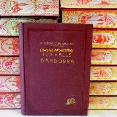 Libros de segunda mano: LES VALLS D'ANDORRA . RECULL DOCUMENTAL . AUTOR : RIBERAYGUA ARGELICH, BONAVENTURA . Lote 52566753