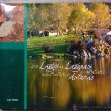 Libros de segunda mano: LOS LAGOS Y LAGUNAS DE MONTAÑA MÁS BELLOS DE ASTURIAS. JULIO HERRERA. LENTE AZUL. 2006. RAREZA!!. Lote 52802646