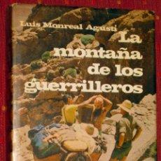 Libros de segunda mano: LUIS MONREAL. LA MONTAÑA DE LOS GUERRILLEROS. 1967 - DEDICADO. Lote 52813391