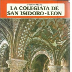 Libros de segunda mano: LA COLEGIATA DE SAN ISIDORO-LEÓN. EDITORIAL EVEREST. LEÓN. 1979. Lote 52839022