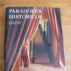 Libros de segunda mano: PARADORES HISTORICOS. ONTAÑON Y ESLAVA GALAN. LUNWERG.1999 252 PAG. Lote 52860485