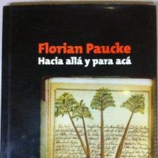 Libros de segunda mano: FLORIAN PAUCKE. HACIA ALLÁ Y PARA ACÁ. UNA ESTADÍA ENTRE LOS INDIOS MOCOBÍES. 2010. Lote 52865455
