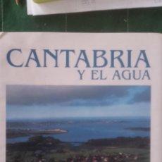Libros de segunda mano: LIBRO CANTABRIA Y EL AGUA DEL DIARIO MONTAÑES DE 1987. Lote 52883056