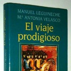 Libros de segunda mano: EL VIAJE PRODIGIOSO POR M. LEGUINECHE Y Mª ANTONIA VELASCO DE CÍRCULO DE LECTORES EN BARCELONA 1996. Lote 52972155