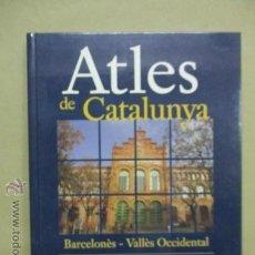 Libros de segunda mano: ATLES DE CATALUNYA : BARCELONÈS / VALLÈS OCCIDENTAL 2 (2006) . Lote 53128105
