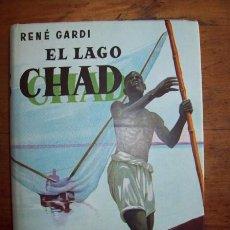 Libros de segunda mano - GARDI, René. El lago Chad : Aventuras vividas en la selva virgen - 53265670