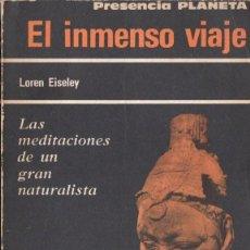 Libros de segunda mano: LOREN EISELEY : EL INMENSO VIAJE (SUDAMERICANA, 1965) TRADUCCIÓN DE RODOLFO WALSH. Lote 53436032