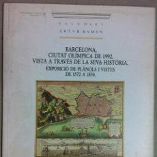 Libros de segunda mano: BARCELONA ... VISTA A TRAVÉS DE LA SEVA HISTÒRIA. EXPOSICIÓ DE PLÀNOLS I VISTES DE 1572 A 1850. Lote 53531006
