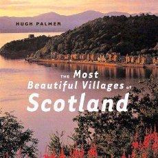 Libros de segunda mano: THE MOST BEAUTIFUL VILLAGES - SCOTLAND HUGH PALMER -----(REF-HAMIMENOEN). Lote 53567688