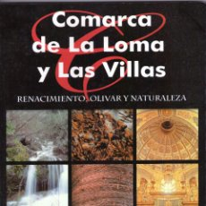 Libros de segunda mano: COMARCA DE LA LOMA Y LAS VILLAS-RENACIMIENTO, OLIVAR Y NATURALEZA. Lote 53595509