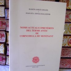 Libros de segunda mano: NOMS ACTUALS I PRETÈRITS DEL TERME ANTIC DE CORNUDELLA DE MONTSANT . . Lote 53788777