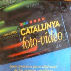 Libros de segunda mano: CATALUNYA FOTO-VIDEO. GUÍA PRÁCTICA PARA DISFRUTAR DE LOS TESOROS CATALANES. Lote 53819369