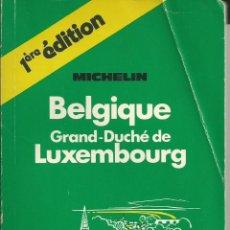 Libros de segunda mano: GUIDE DU PNEU MICHELIN: BELGIQUE GRAND-DUCHÉ DE LUXEMBOURG. 1976 GUIA VERDE BELGICA CON MAPAS. Lote 53837910