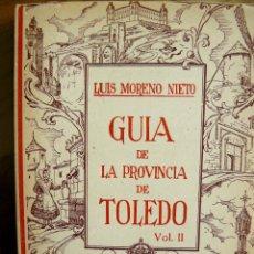 Libros de segunda mano: DOS GUIAS DE LA PROVINCIA DE TOLEDO L.MORENO NIETO 1952 TOLDEDO GOMEZ DE LA SERNA 1956. Lote 53851622