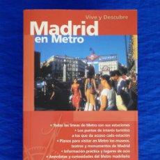 Libros de segunda mano: MADRID EN METRO. COL. VIVE Y DESCUBRE, EVEREST, 2002. TEXTOS DE ANTONIO ARADILLAS Y JOSÉ MARÍA ÍÑIGO. Lote 179042967
