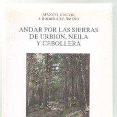 Libros de segunda mano: ANDAR POR LAS SIERRAS DE URBION, NEILA Y CEBOLLETA. MANUEL RINCÓN Y J. RODRIGUEZ JIMENO. VER MAS.. Lote 54141111