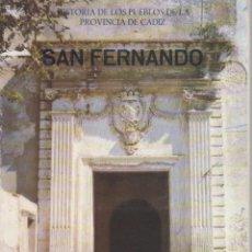 Libros de segunda mano: SAN FERNANDO (CÁDIZ) HISTORIA DE LOS PUEBLOS DE LA PROVINCIA DE CÁDIZ. AÑO 1980. Lote 54153787