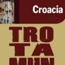 Libros de segunda mano: TROTAMUNDOS CROACIA ANAYA TOURING 2011. Lote 54231486