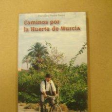 Libros de segunda mano - Caminos por la huerta de Murcia - Francisco Franco Saura - 54374622