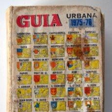 Libros de segunda mano: GUIA URBANA 1975-76 * AREA METROPOLITANA * BARCELONA *. Lote 54394964