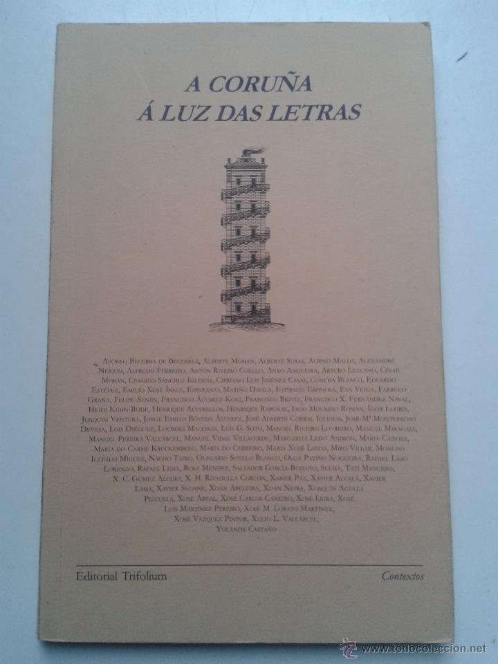 A CORUÑA Á LUZ DAS LETRAS. 1º EDICIÓN. AÑO 2008. (Libros de Segunda Mano - Geografía y Viajes)