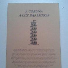 Libros de segunda mano: A CORUÑA Á LUZ DAS LETRAS. 1º EDICIÓN. AÑO 2008.. Lote 54410847