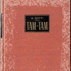 Libros de segunda mano: ATTILIO GATTI : TAM TAM, LA LLAMADA DE LA SELVA (LABOR, 1960) MUY ILUSTRADO. Lote 54429078