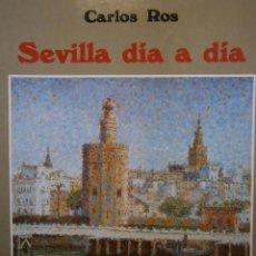Libros de segunda mano: SEVILLA DIA A DIA CARLOS ROS MANOS UNIDAS DE SEVILLA 1996. Lote 54565662