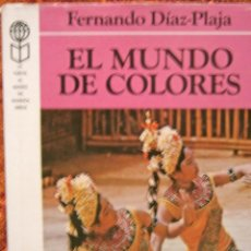 Libros de segunda mano: EL MUNDO EN COLORES - FERNANDO DÍAZ PLAJA - EDICIÓN ILUSTRADA -PLAZA & JANÉS. Lote 54599726