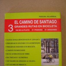 Libros de segunda mano: EL CAMINO DE SANTIAGO - 3 GRANDES RUTAS EN BICICLETA - PASCUAL VILLARREAL. Lote 54629773