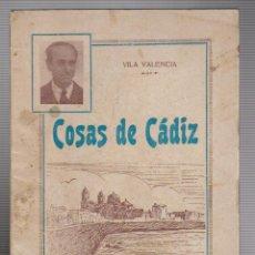 Libros de segunda mano: ADOLFO VILA VALENCIA.COSAS DE CÁDIZ.AÑORANZAS COSTUMBRISTAS.1ª EDICIÓN SEPTIEMBRE DE 1952.. Lote 54676138