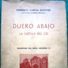 Libros de segunda mano - Duero abajo. La Castilla del Cid. Federico García Sanchiz - 54727121