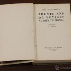 Libros de segunda mano: 6224 - TRENTE ANS DE VOYAGES AUTOUR DU MONDE. HASN GRIESHABER. EDIT. ALBIN MICHEL. 1955.. Lote 49337728