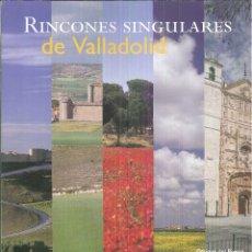 Libros de segunda mano: RINCONES SINGULARES DE VALLADOLID. ENRIQUE DEL RIVERO. Lote 54829036