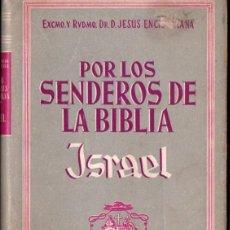 Libros de segunda mano: ENCISO VIANA : POR LOS SENDEROS DE LA BIBLIA - ISRAEL (STUDIUM, 1956) PRIMERA EDICIÓN. Lote 54829386