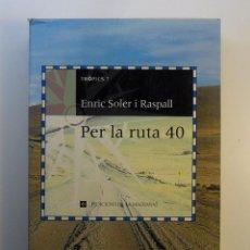 Libros de segunda mano: PER LA RUTA 40 - ENRIC SOLER I RASPALL - TRÓPICS 7 - EDICIONS DE LA MAGRANA - 1997 - PATAGONIA - CAT. Lote 54864635
