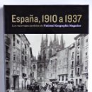 Libros de segunda mano: ESPAÑA, 1910 A 1937 - LOS REPORTAJES PERDIDOS DEL NATIONAL GEOGRAPHIC MAGAZINE - RBA 2008. Lote 54921856