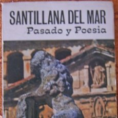 Libros de segunda mano: SANTILLANA DEL MAR - PASADO Y POESÍA. Lote 55058530