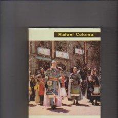 Libros de segunda mano: ALCOY - RAFAEL COLOMA - LIBRO DE LA FIESTA DE MOROS Y CRISTIANOS - ILUSTRADO /1962. Lote 55132049