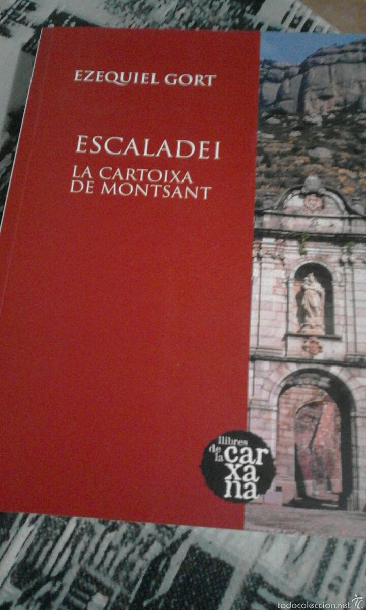ESCALADEI. LA CARTOIXA DE MONTSANT - EZEQUIEL GORT (Libros de Segunda Mano - Geografía y Viajes)