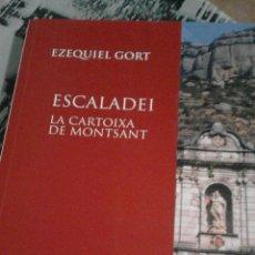 Libros de segunda mano: ESCALADEI. LA CARTOIXA DE MONTSANT - EZEQUIEL GORT. Lote 55153843